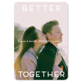 Better Together 1 Save The Date Magnets